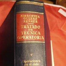 Libros de segunda mano: TRATADO DE TÉCNICA OPERATORIA GENERAL Y ESPECIAL. TOMO QUINTO. OPERACIONES EN EL OÍDO, NARIZ Y GARGA. Lote 213117033