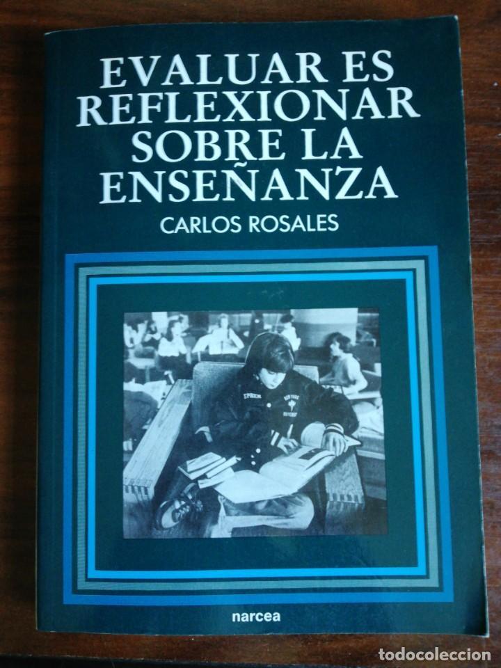 EVALUAR ES REFLEXIONAR SOBRE LA ENSEÑANZA. - CARLOS ROSALES (Libros de Segunda Mano - Ciencias, Manuales y Oficios - Pedagogía)