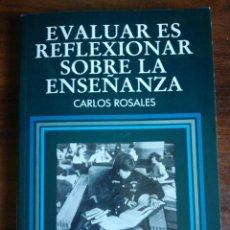 Libros de segunda mano: EVALUAR ES REFLEXIONAR SOBRE LA ENSEÑANZA. - CARLOS ROSALES. Lote 213400533