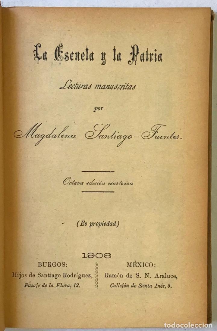 Libros de segunda mano: LA ESCUELA Y LA PATRIA. Lecturas manuscritas. - SANTIAGO-FUENTES, Magdalena. - Foto 2 - 123245475