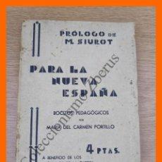 Libros de segunda mano: PARA LA NUEVA ESPAÑA.- BOCETOS PEDAGÓGICOS - MARIA DEL CARMEN PORTILLO. Lote 213675633