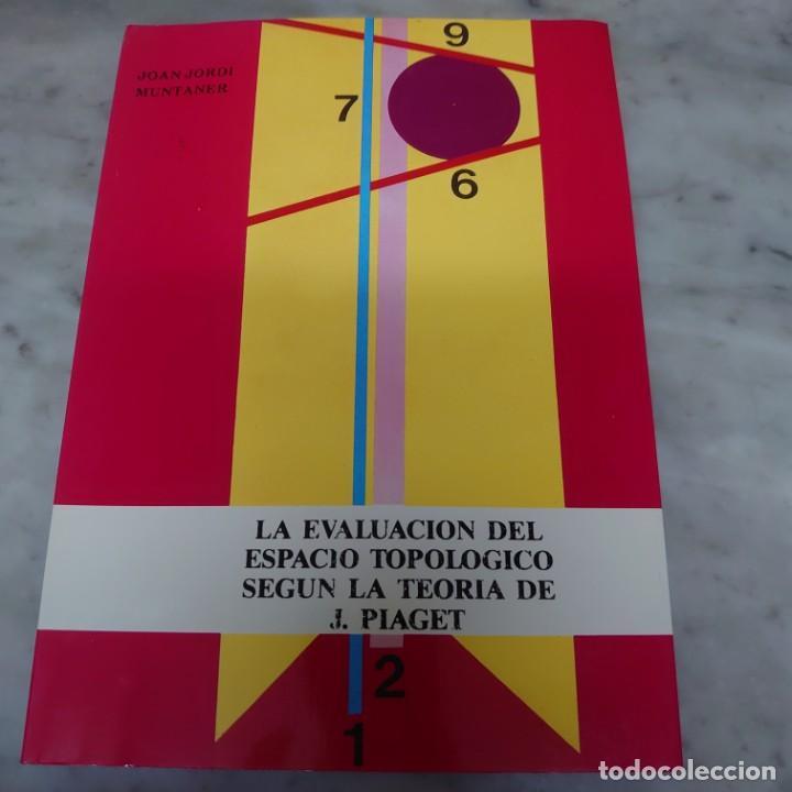 PRPM 54 LA EVALUACIÓN DEL ESPACIO TOPOLÓGICO SEGÚN LA TEORÍA DE J. PIAGET. JOAN JORDI MUNTANER (Libros de Segunda Mano - Ciencias, Manuales y Oficios - Pedagogía)