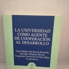 Libros de segunda mano: LA UNIVERSIDAD COMO AGENTE DE COOPERACIÓN AL DESARROLLO. Lote 214008017