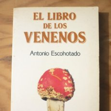 Libros de segunda mano: EL LIBRO DE LOS VENENOS ANTONIO ESCOHOTADO. Lote 214037337
