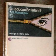 Libros de segunda mano: LA EDUCACIÓN INFANTIL POR A. S. MAKARENKO DE ED. NUESTRA CULTURA EN MADRID 1980 4ª EDICIÓN. Lote 214353891