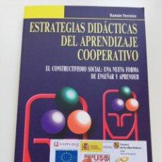 Libros de segunda mano: ESTRATEGIAS DIDÁCTICAS DEL APRENDIZAJE COOPERATIVO (RAMÓN FERREIRO). Lote 214829385