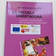 Libros de segunda mano: LA ESCUELA ORIENTADORA. LA ACCIÓN TUTORIAL DESDE UNA PERSPECTIVA INSTITUCIONAL (JORDI LONGÁS). Lote 214829930