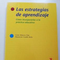 Libros de segunda mano: LAS ESTRATEGIAS DE APRENDIZAJE. CÓMO INCORPORARLAS A LA PRÁCTICA EDUCATIVA (CARLES MONEREO). Lote 214909228