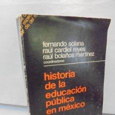Libros de segunda mano: HISTORIA DE LA EDUCACION PUBLICA EN MEXICO. FERNANDO SOLANA. RAUL CARDIEL REYES. R. BOLAÑOS. 1981. Lote 215146223