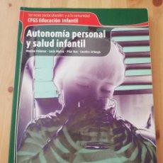 Libros de segunda mano: AUTONOMÍA PERSONAL Y SALUD INFANTIL (PALOMAR / MUÑOZ / NUS / ARTEAGA). Lote 288576048