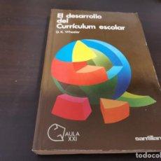 Libros de segunda mano: EL DESARROLLO DEL CURRÍCULUM ESCOLAR D. K. WHEELER SANTILLANA 1982 RECOGIDA GRATIS EN MALLORCA. Lote 216829106