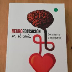 Libros de segunda mano: NEUROEDUCACIÓN EN EL AULA. DE LA TEORÍA A LA PRÁCTICA (JESÚS C. GUILLÉN). Lote 217539716