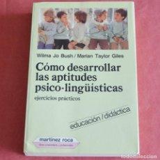 Libros de segunda mano: COMO DESARROLLAR LAS APTITUDES PSICO-LINGUISTICAS - EJERCICIOS PRACTICOS - W. J. BUSH - M. TAYLOR G. Lote 217814032