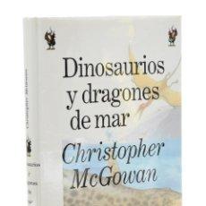 Libros de segunda mano: DINOSAURIOS Y DRAGONES DE MAR - MCGOWAN, CHRISTOPHER. Lote 218431398