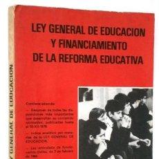Libros de segunda mano: LEY GENERAL DE EDUCACIÓN Y FINANCIAMIENTO DE LA REFORMA EDUCATIVA / ED. ESCUELA ESPAÑOLA MADRID 1977. Lote 218440783
