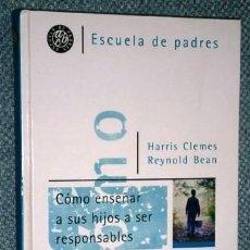 Libros de segunda mano: CÓMO ENSEÑAR A SUS HIJOS A SER RESPONSABLES / H. CLEMES Y R. BEAN / ED. DEBATE EN MADRID 2000. Lote 218441462