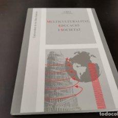 Libros de segunda mano: MULTICULTURALITAT EDUCACIO I SOCIETAT UNIVERDITAT LES ILLES BALEARS GREI COORDINADOR MALLORCA 2007. Lote 218800592
