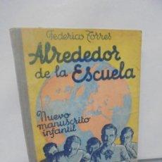 Libros de segunda mano: ALREDEDOR DE LA ESCUELA. FEDERICO TORRES. NUEVO MANUSCRITO INFANTIL. LIBRERIA HERNANDO. Lote 218932312