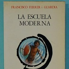 Libros de segunda mano: LMV - LA ESCUELA MODERNA. FRANCISCO FERRER I GUARDIA. EDITA ZERO. 1979. Lote 218992815