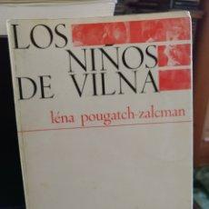 Libros de segunda mano: LENA POUGATCH-ZALCMAN. LOS NIÑOS DE VILNA. NOVA TERRA 1971. Lote 219083727