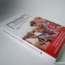 Libros de segunda mano: NUESTROS HIJOS EN LA RED. 50 COSAS QUE DEBEMOS SABER PARA UNA BUENA PREVENCIÓN DIGITAL. Lote 219144872