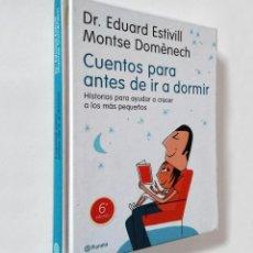 Libros de segunda mano: CUENTOS PARA ANTES DE IR A DORMIR | ESTIVILL, EDUARD | EDITORIAL PLANETA 2005. Lote 219207837