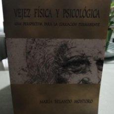 Libros de segunda mano: VEJEZ FÍSICA Y PSICOLÓGICA. UNA PERSPECTIVA PARA LA EDUCACIÓN PERMANENTE. MARÍA BELANDO MONTORO. Lote 219894756