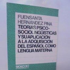 Libros de segunda mano: TEORIAS PSICO-SOCIOLINGÜISTICAS Y SU APLICACION A LA ADQUISICION DEL ESPAÑOL COMO LENGUA MATERNA.. Lote 220112813