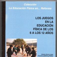 Libros de segunda mano: LOS JUEGOS EN LA EDUCACIÓN FÍSICA DE LOS 6 A LOS 12 AÑOS INDE 2000. Lote 244537585