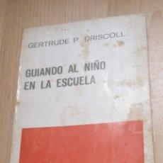 """Libros de segunda mano: GUIANDO AL NIÑO EN LA ESCUELA. GERTRUDE P. DRISCOLL. PAIDÓS:1965 RÚSTICA 114 PP. COL. """"BIBLIOTECA. Lote 221533955"""