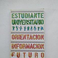 Libros de segunda mano: ESTUDIANTE UNIVERSITARIO: ORIENTACIÓN, INFORMACIÓN, FUTURO / JOSÉ MARÍA MARAVALL. TDK536. Lote 221600251