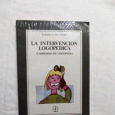 Libros de segunda mano: LA INTERVENCION LOGOPEDICA II SIMPOSIO DE LOGOPEDIA REDACTADO POR MARE MONFORT. Lote 221600361