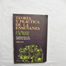 Libros de segunda mano: TEORIA Y PRACTICA DE LA ENSEÑANZA DE J.T. HAYSOM Y C.R. SUTTON. Lote 221604041