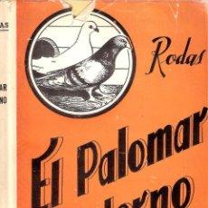 Libros de segunda mano: EL PALOMAR MODERNO - RODAS. Lote 221606382