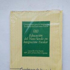 Libros de segunda mano: EDUCACIÓN DEL NIÑO SORDO EN INTEGRACIÓN ESCOLAR. LUCIA BECERRO. Mª DEL CARMEN PEREZ. TDK537. Lote 221635005