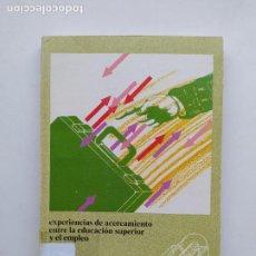 Libros de segunda mano: EXPERIENCIAS DE ACERCAMIENTO ENTRE LA EDUCACIÓN SUPERIOR Y EL EMPLEO. SOLEDAD PASTOR NARVION. TDK537. Lote 221635395