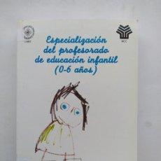 Libros de segunda mano: ESPECIALIZACION DEL PROFESORADO DE EDUCACION INFANTIL(O-6 AÑOS). UNED-MEC. MODULO 3 - 1. TDK537. Lote 221639781