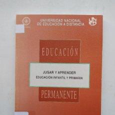 Libros de segunda mano: EDUCACION PERMANENTE. JUGAR Y APRENDER. EDUCACION INFANTIL UNED. ROSARIO JIMENEZ. TDK537. Lote 221640962