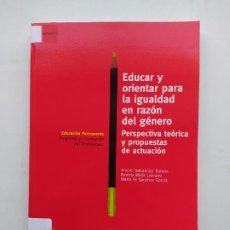 Libros de segunda mano: EDUCAR Y ORIENTAR PARA LA IGUALDAD EN RAZON DEL GENERO. ARACELI SEBASTIAN RAMOS. UNED. TDK537. Lote 221641166