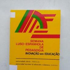 Libros de segunda mano: SEMANA LUSO ESPANHOLA DE PEDAGOGIA. INOVACAO EM EDUCACAO. COLLECÇAO TEMAS EDUCACIONAIS TDK538. Lote 221645291