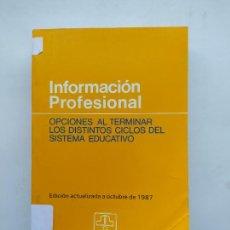 Libros de segunda mano: INFORMACIÓN PROFESIONAL (OPCIONES AL TERMINAR LOS DISTINTOS CICLOS DEL SISTEMA EDUCATIVO). TDK538. Lote 221645483