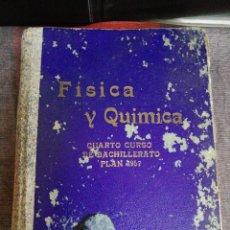 Libros de segunda mano: FÍSICA Y QUÍMICA CUARTO CURSO DE BACHILLERATO PLAN 1957 EDICIONES BRUÑO. Lote 221655492