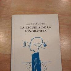 Libros de segunda mano: 'LA ESCUELA DE LA IGNORANCIA'. JEAN-CLAUDE MICHÉA. Lote 221662730