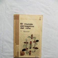 Libros de segunda mano: EL MUNDO PERCEPTIVO DEL NIÑO DE T. BOWER. Lote 221706447