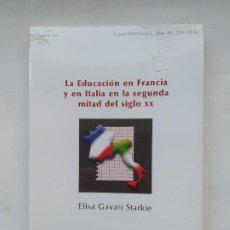 Libros de segunda mano: LA EDUACION EN FRANCIA Y EN ITALIA EN LA SEGUNDA MITAD DEL SIGLO XX. ELISA GAVARI. NUEVO UNED TDK539. Lote 221708937