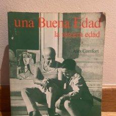 Libros de segunda mano: UNA BUENA EDAD LA TERCERA EDAD ALEX COMFORT. Lote 221732096