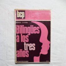 Libros de segunda mano: BILINGUES A LOS TRES AÑOS DE RENZO TITONE. Lote 222163618
