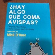 Libros de segunda mano: ¿HAY ALGO QUE COMA AVISPAS? - MICK O´HARE. Lote 222165908