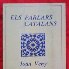 Libros de segunda mano: ELS PARLARS CATALANS - 1983~4ª ED. - JOAN VENY - ED. MOLL, PALMA (MALLORCA) - PJRB. Lote 222214820