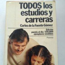 Libros de segunda mano: ESTUDIOS Y CARRERAS/CARLOS DE LA FUENTE GÓMEZ. Lote 222727608